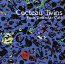 Four Calender Cafe (Limited Edition)/Cocteau Twins