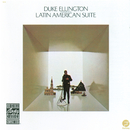 Latin American Suite/Duke Ellington and His Orchestra