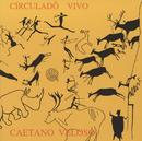 Circulado Vivo/Caetano Veloso