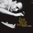 Nobody Is Illegal/Jef Neve Trio