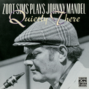 Zoot Sims Plays Johnny Mandel: Quietly There/Zoot Sims
