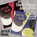 Jazzical Moods/Charles Mingus, John LaPorta