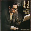 You're Gonna Hear From Me/Bill Evans