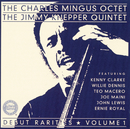 Debut Rarities, vol. 1/The Charles Mingus Octet, The Jimmy Knepper Quintet