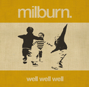 Well Well Well/Milburn