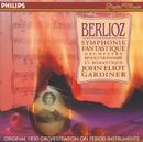 Berlioz: Symphonie fantastique/Orchestre Révolutionnaire et Romantique, John Eliot Gardiner