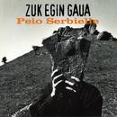 Zuk Egin Gaua/Peio Serbielle