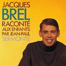 Raconte Aux Enfants/Jacques Brel