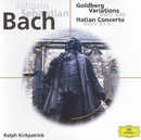 Johann Sebastian Bach: Goldberg Variations; Italian Concerto; Fantasia BMW 906/Ralph Kirkpatrick