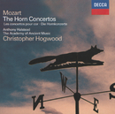 Mozart: The Horn Concertos/Anthony Halstead, The Academy of Ancient Music, Christopher Hogwood