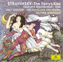 Stravinsky: The Fairy's Kiss; Faun and Shepherdess op. 2; Ode Elegiacal Chant in three parts for orchestra (1943)/Lucy Shelton, The Cleveland Orchestra, Oliver Knussen