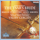 Rimsky-Korsakov: The Tsar's Bride/Gennadi Bezzubenkov, Marina Shaguch, Dmitri Hvorostovsky, Evgeny Akimov, Olga Borodina, Chorus of the Kirov Opera, St. Petersburg, Orchestra of the Kirov Opera, St. Petersburg, Valery Gergiev