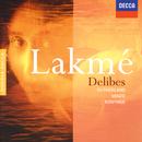Delibes: Lakmé/Dame Joan Sutherland, Gabriel Bacquier, Emile Belcourt, Jane Berbié, Orchestre National de l'Opéra de Monte-Carlo, Richard Bonynge