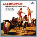 LOS MINISTRILES: Spanish Renaissance Wind Music/Piffaro
