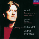 Ravel: Piano Concertos/Honegger: Piano Concertino/Françaix: Piano Concertino/Jean-Yves Thibaudet, Orchestre Symphonique de Montréal, Charles Dutoit
