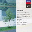 Delius: Orchestral Works/Orchestra of the Welsh National Opera, Sir Charles Mackerras