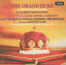 Gilbert & Sullivan: The Grand Duke (2 CDs)/The D'Oyly Carte Opera Company, Royal Philharmonic Orchestra, Royston Nash