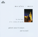 Morales: Mass for the Feast of St. Isidore of Seville/Gabrieli Consort & Players, Paul McCreesh