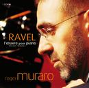 Ravel: L'oeuvre pour piano/Roger Muraro