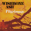 Pilgrimage/Wishbone Ash