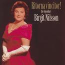Ritorna Vincitor! - the legendary Birgit Nilsson/Birgit Nilsson
