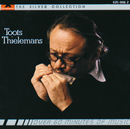 The Silver Collection/Toots Thielemans