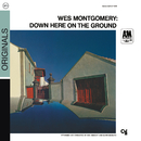Down Here On The Ground/Wes Montgomery