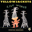 Live Wires/Yellowjackets