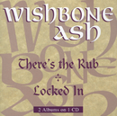 There's The Rub / Locked In/Wishbone Ash