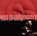 Wes Montgomery Plays For Lovers/Wes Montgomery