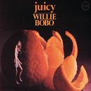 Juicy/Willie Bobo