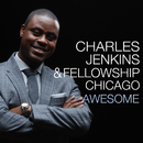 Awesome/Charles Jenkins & Fellowship Chicago