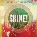 Shine!/North Point Kids