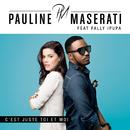C'Est Juste Toi Et Moi (Edit Radio) (feat. Fally Ipupa)/Pauline Maserati