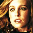 Tambourine/Tift Merritt