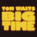Big Time (Reissue)/Tom Waits