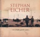 Non Ci Badar, Guarda E Passa.../Stephan Eicher
