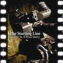 Based On A True Story/The Starting Line