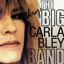 ザ・ヴェリ-・ビッグ・カ-ラ・ブレイ・バンド/The Very Big Carla Bley Band