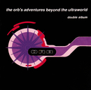 The Orb's Adventures Beyond The Ultraworld - Deluxe Edition (3CD)/THE ORB