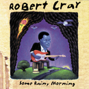 Some Rainy Morning/The Robert Cray Band