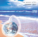 Strange Times/The Moody Blues