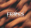 Masquerade/The Frames