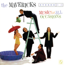 Music For All Occasions/The Mavericks