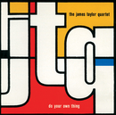 Do Your Own Thing/The James Taylor Quartet