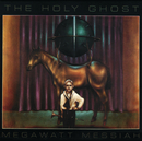 Megawatt Messiah/The Holy Ghost
