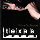 White On Blonde/Texas