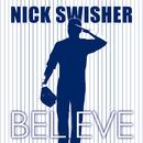 Believe/Nick Swisher
