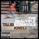The Beautiful Struggle/Talib Kweli