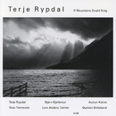 If Mountains Could Sing/Terje Rypdal